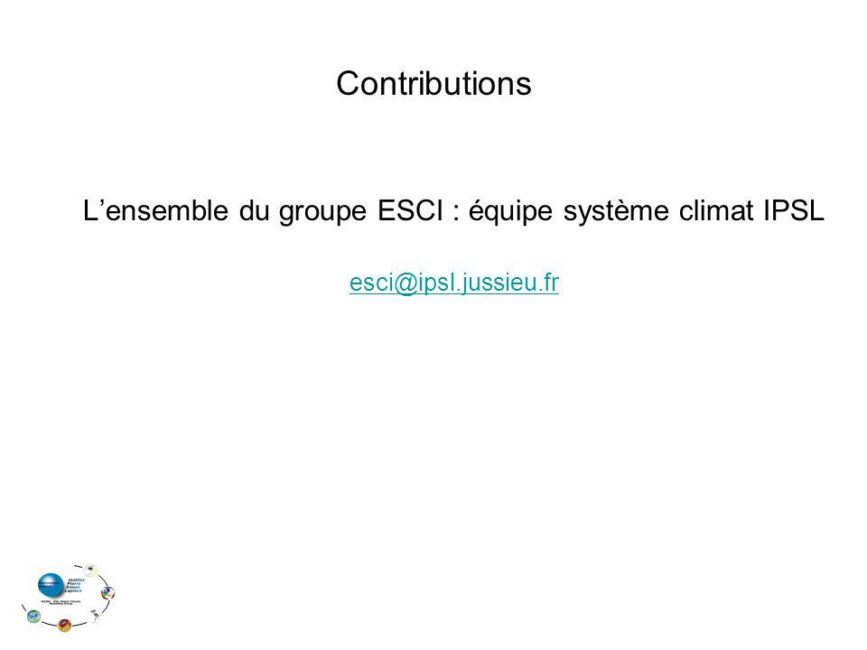 Contributions L'ensemble du groupe ESCI : équipe système climat IPSL esci@ipsl.jussieu.fr
