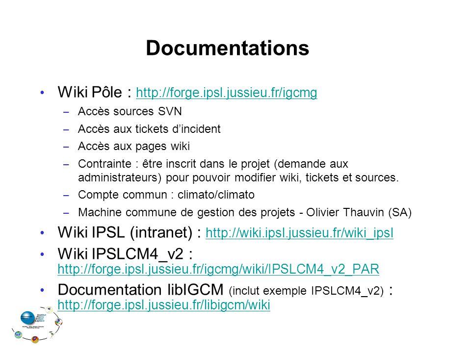 Documentations Wiki Pôle : http://forge.ipsl.jussieu.fr/igcmg http://forge.ipsl.jussieu.fr/igcmg – Accès sources SVN – Accès aux tickets d'incident – Accès aux pages wiki – Contrainte : être inscrit dans le projet (demande aux administrateurs) pour pouvoir modifier wiki, tickets et sources.