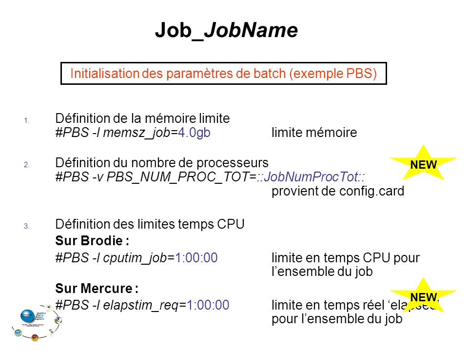 Job_JobName 1. Définition de la mémoire limite #PBS -l memsz_job=4.0gb limite mémoire 2.
