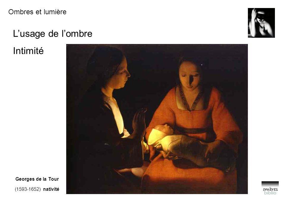 Ombres et lumière L'usage de l'ombre Intimité Georges de la Tour (1593-1652) nativité