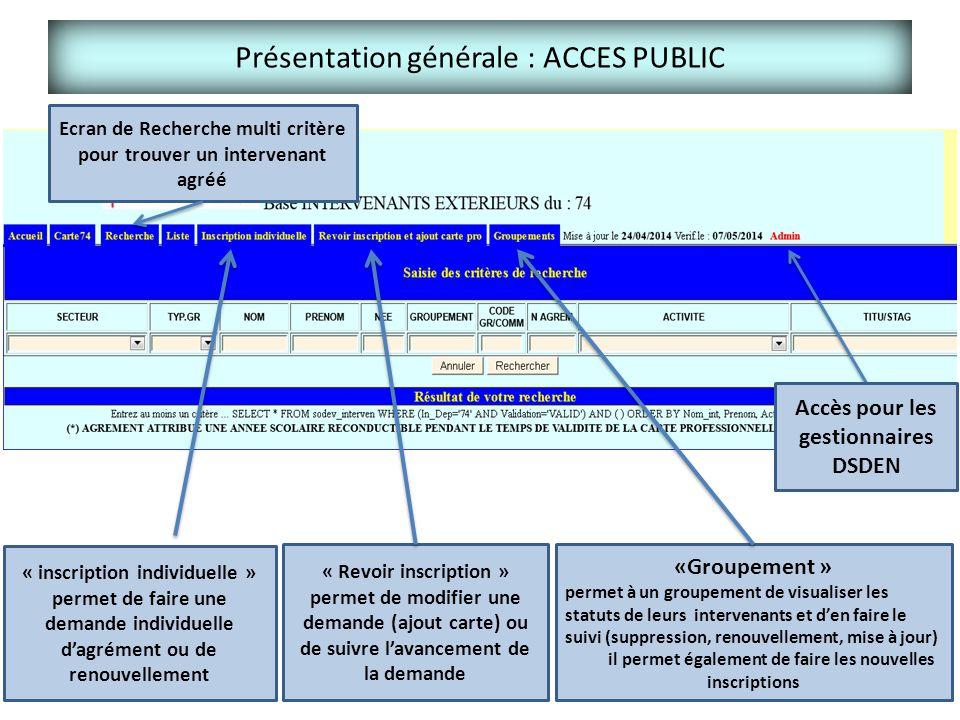 Présentation générale : ACCES PUBLIC « inscription individuelle » permet de faire une demande individuelle d'agrément ou de renouvellement « Revoir in