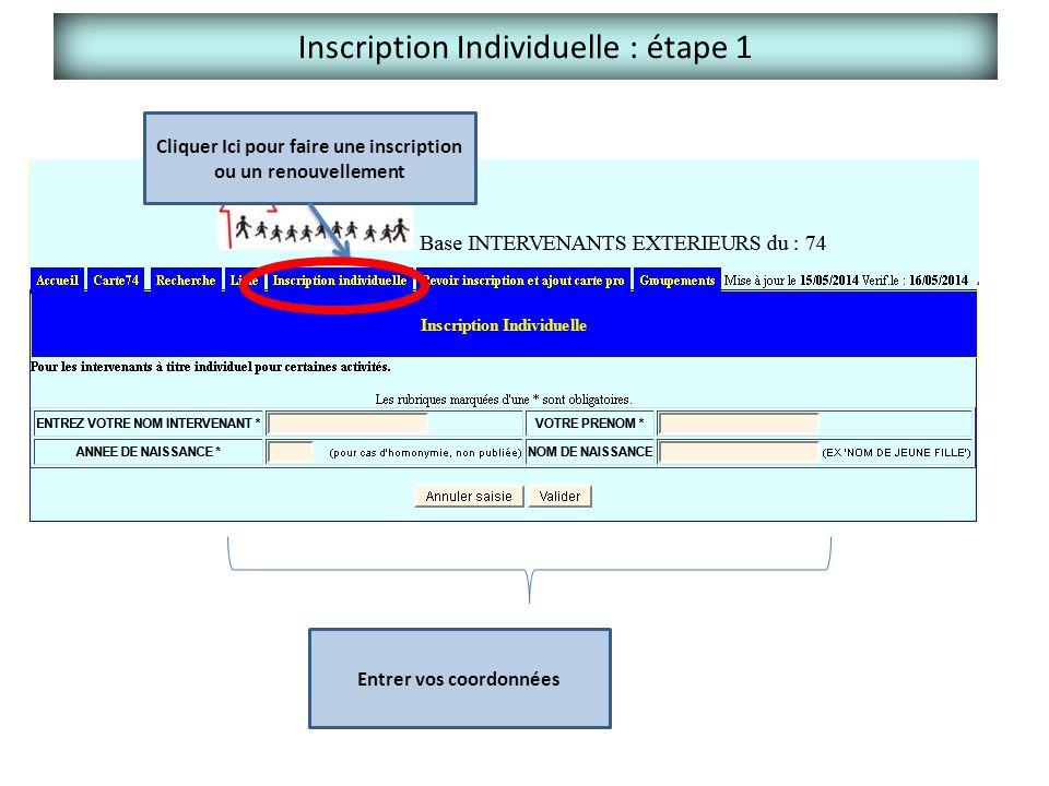 Inscription Individuelle : étape 1 Cliquer Ici pour faire une inscription ou un renouvellement Entrer vos coordonnées