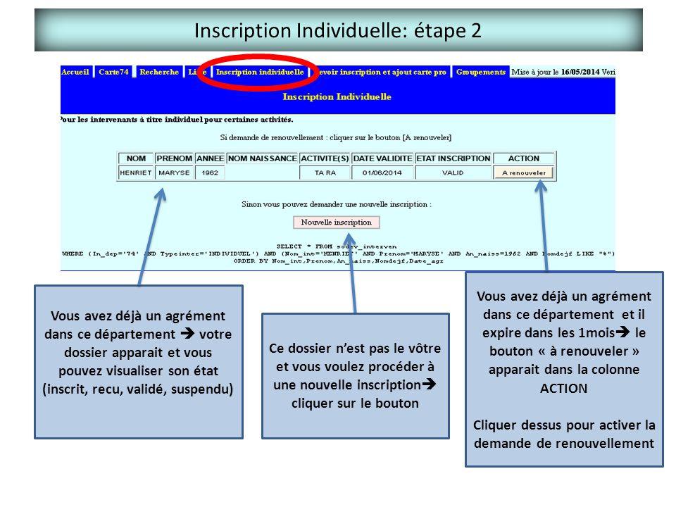 Inscription Individuelle: étape 2 Vous avez déjà un agrément dans ce département  votre dossier apparait et vous pouvez visualiser son état (inscrit,