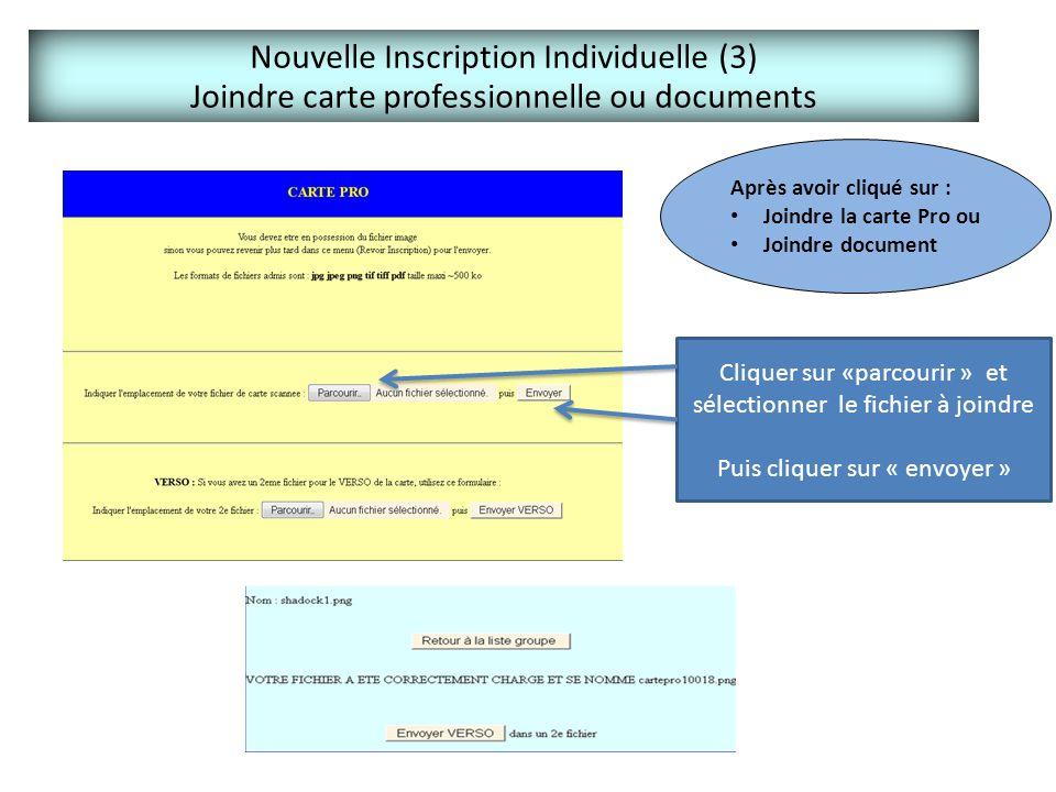 Nouvelle Inscription Individuelle (3) Joindre carte professionnelle ou documents Cliquer sur «parcourir » et sélectionner le fichier à joindre Puis cl