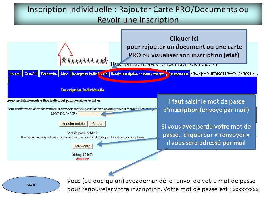 Inscription Individuelle : Rajouter Carte PRO/Documents ou Revoir une inscription Cliquer Ici pour rajouter un document ou une carte PRO ou visualiser