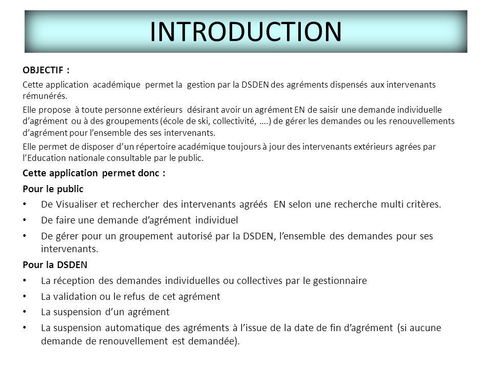 OBJECTIF : Cette application académique permet la gestion par la DSDEN des agréments dispensés aux intervenants rémunérés. Elle propose à toute person