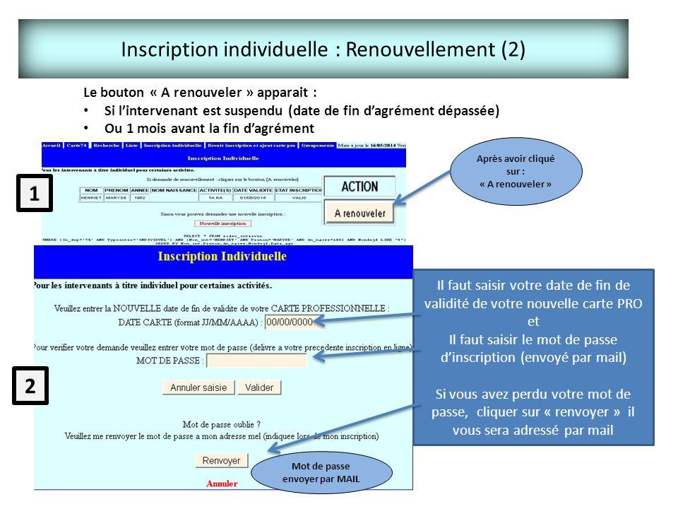 Inscription individuelle : Renouvellement (2) Après avoir cliqué sur : « A renouveler » Le bouton « A renouveler » apparait : Si l'intervenant est sus