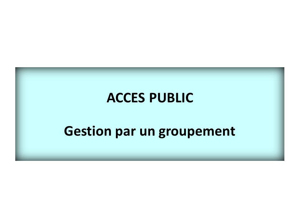 ACCES PUBLIC Gestion par un groupement
