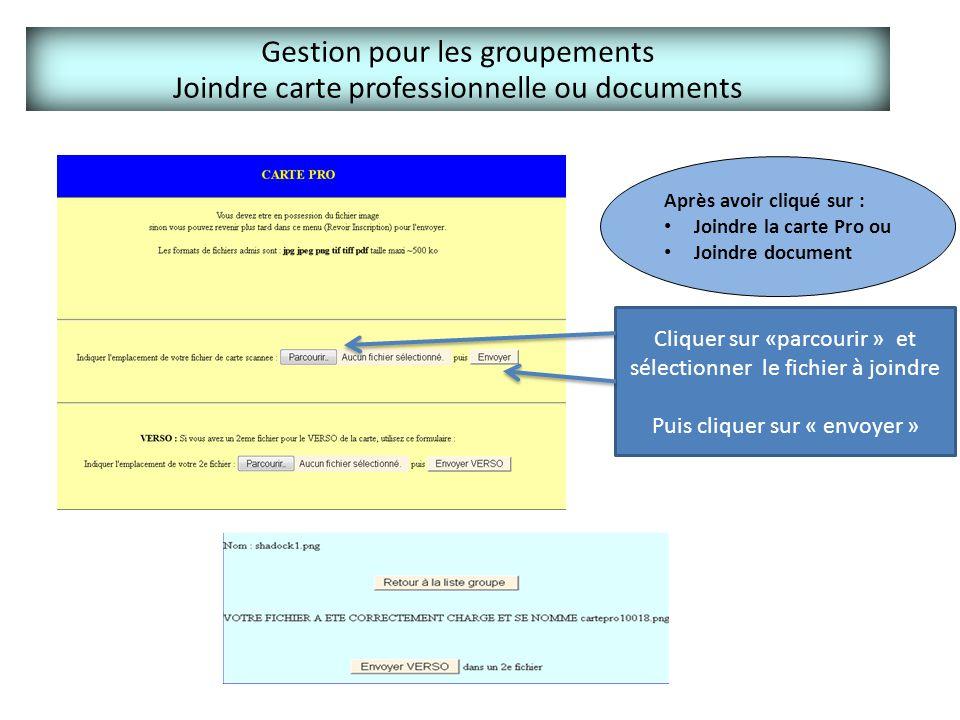 Gestion pour les groupements Joindre carte professionnelle ou documents Cliquer sur «parcourir » et sélectionner le fichier à joindre Puis cliquer sur
