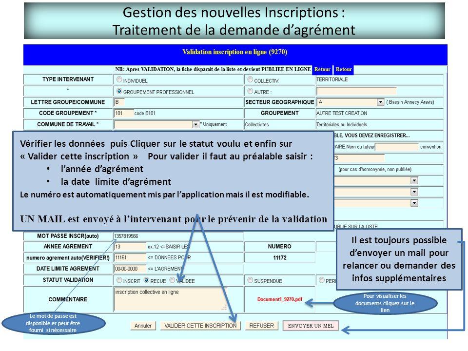 Gestion des nouvelles Inscriptions : Traitement de la demande d'agrément Vérifier les données puis Cliquer sur le statut voulu et enfin sur « Valider