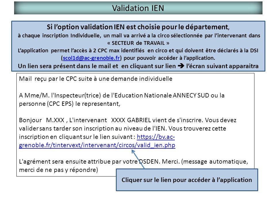 Validation IEN Si l'option validation IEN est choisie pour le département, à chaque inscription Individuelle, un mail va arrivé a la circo sélectionné