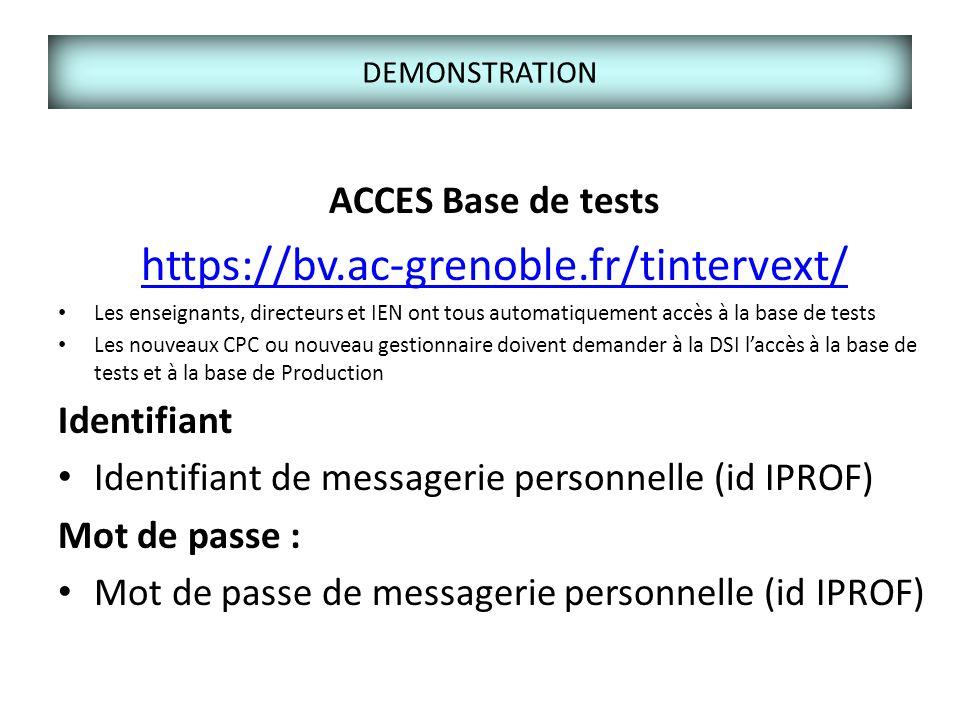 DEMONSTRATION ACCES Base de tests https://bv.ac-grenoble.fr/tintervext/ Les enseignants, directeurs et IEN ont tous automatiquement accès à la base de