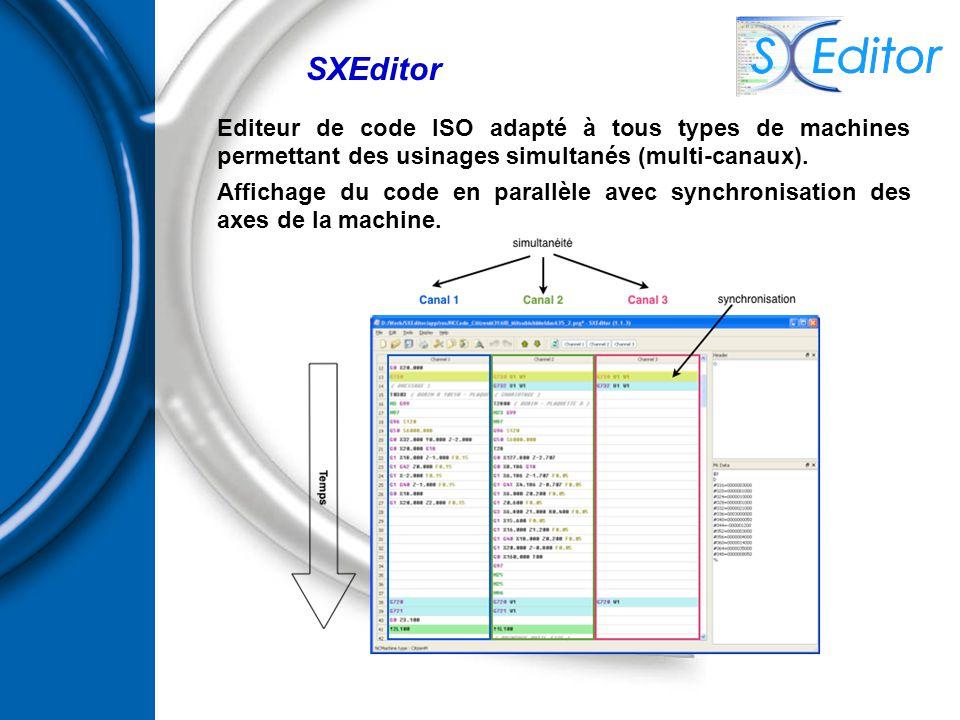 SXEditor Editeur de code ISO adapté à tous types de machines permettant des usinages simultanés (multi-canaux). Affichage du code en parallèle avec sy