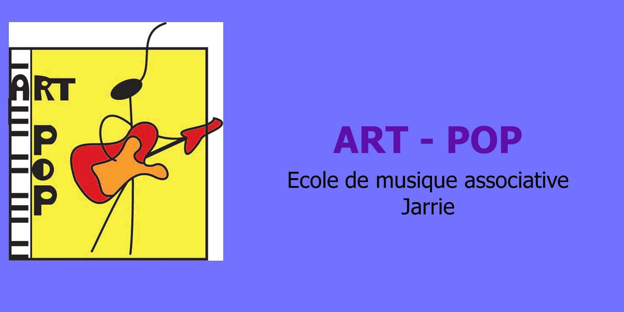 ART - POP Ecole de musique associative Jarrie