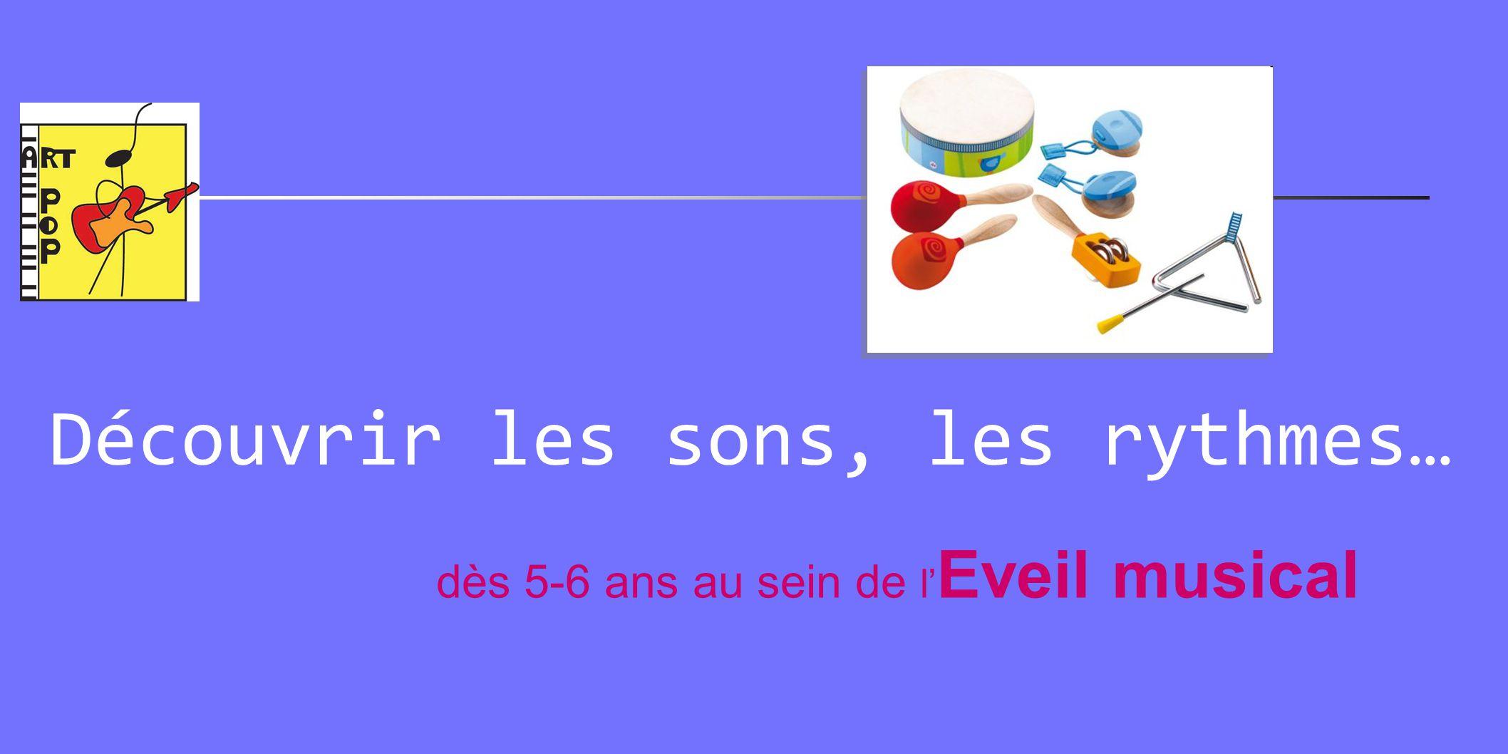 Découvrir les sons, les rythmes… dès 5-6 ans au sein de l' Eveil musical
