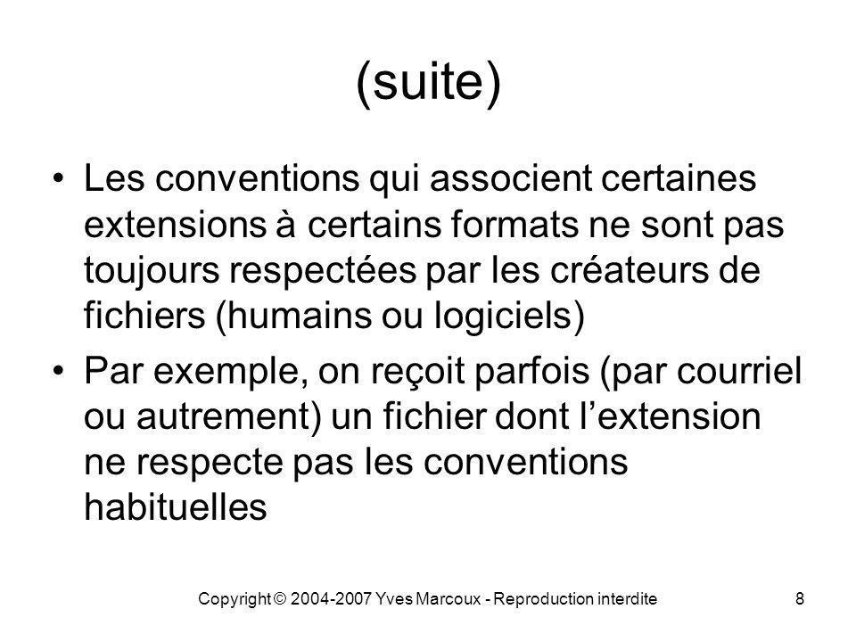 Copyright © 2004-2007 Yves Marcoux - Reproduction interdite9 Comment déterminer le format d un fichier.