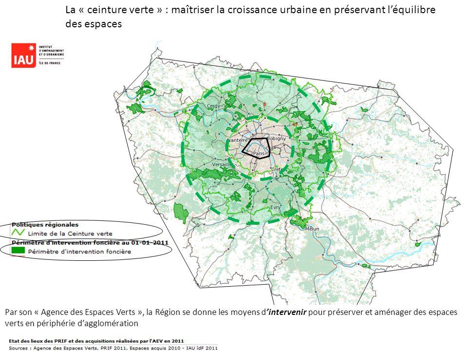 La « ceinture verte » : maîtriser la croissance urbaine en préservant l'équilibre des espaces Par son « Agence des Espaces Verts », la Région se donne les moyens d'intervenir pour préserver et aménager des espaces verts en périphérie d'agglomération