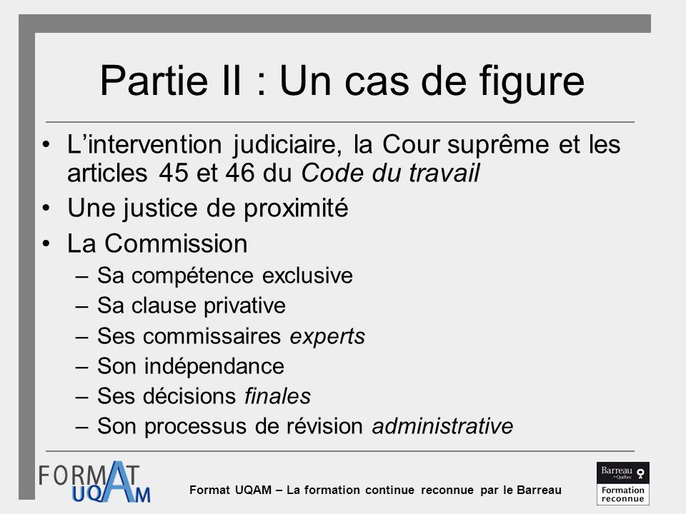 Format UQAM – La formation continue reconnue par le Barreau Partie II : Un cas de figure L'intervention judiciaire, la Cour suprême et les articles 45