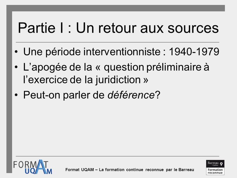 Format UQAM – La formation continue reconnue par le Barreau Partie I : Un retour aux sources Une période interventionniste : 1940-1979 L'apogée de la