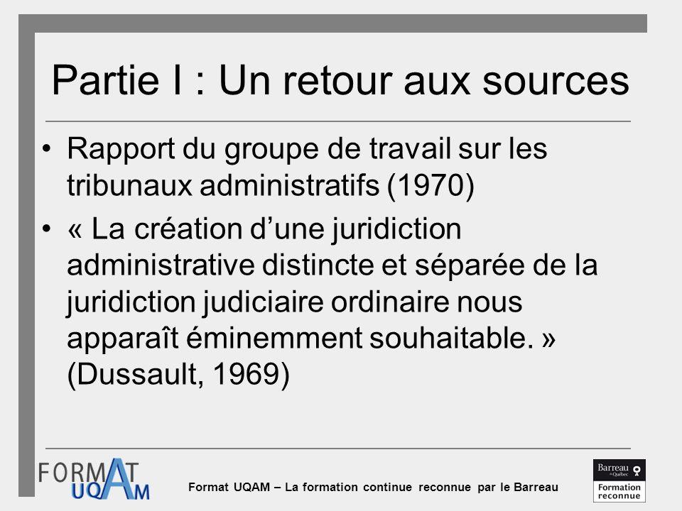 Format UQAM – La formation continue reconnue par le Barreau Partie I : Un retour aux sources Rapport du groupe de travail sur les tribunaux administra
