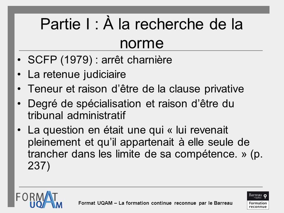 Format UQAM – La formation continue reconnue par le Barreau Partie I : À la recherche de la norme SCFP (1979) : arrêt charnière La retenue judiciaire