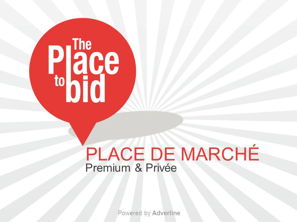 Powered by Adverline PLACE DE MARCHÉ Premium & Privée