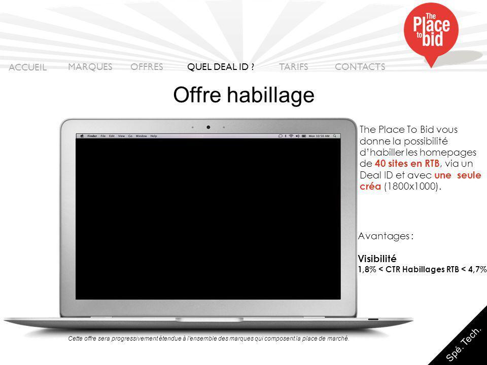 The Place To Bid vous donne la possibilité d'habiller les homepages de 40 sites en RTB, via un Deal ID et avec une seule créa (1800x1000).