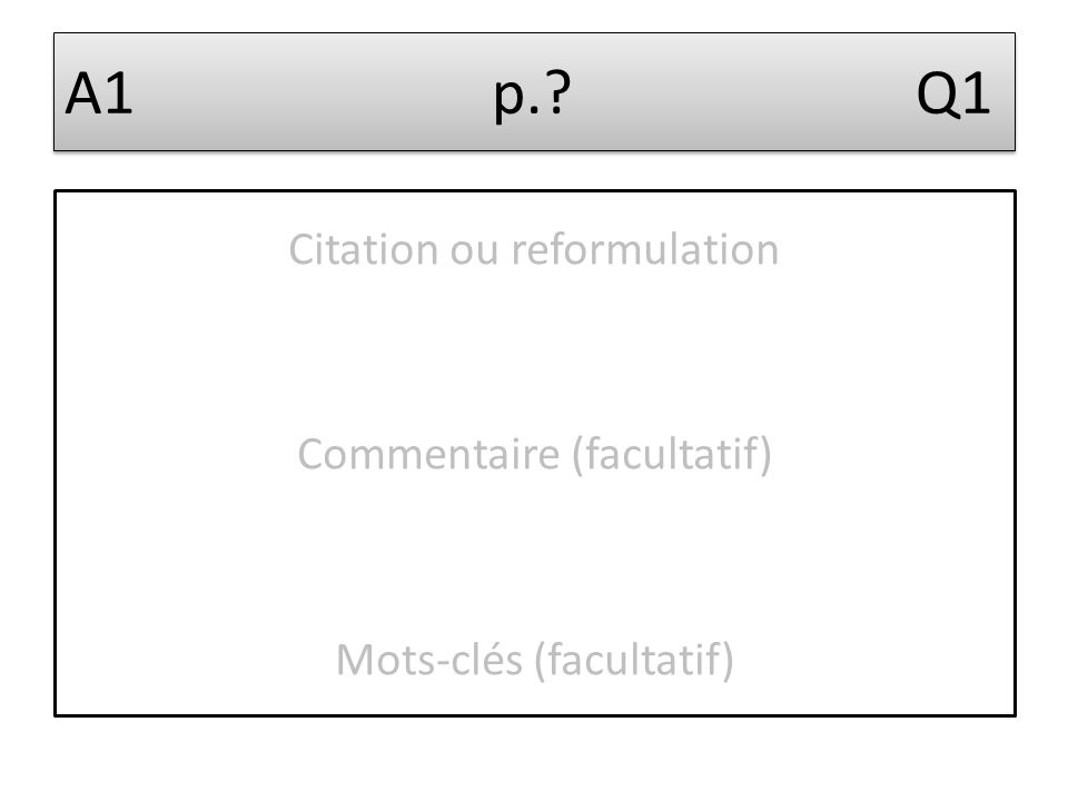A1p.? Q1 Citation ou reformulation Commentaire (facultatif) Mots-clés (facultatif)