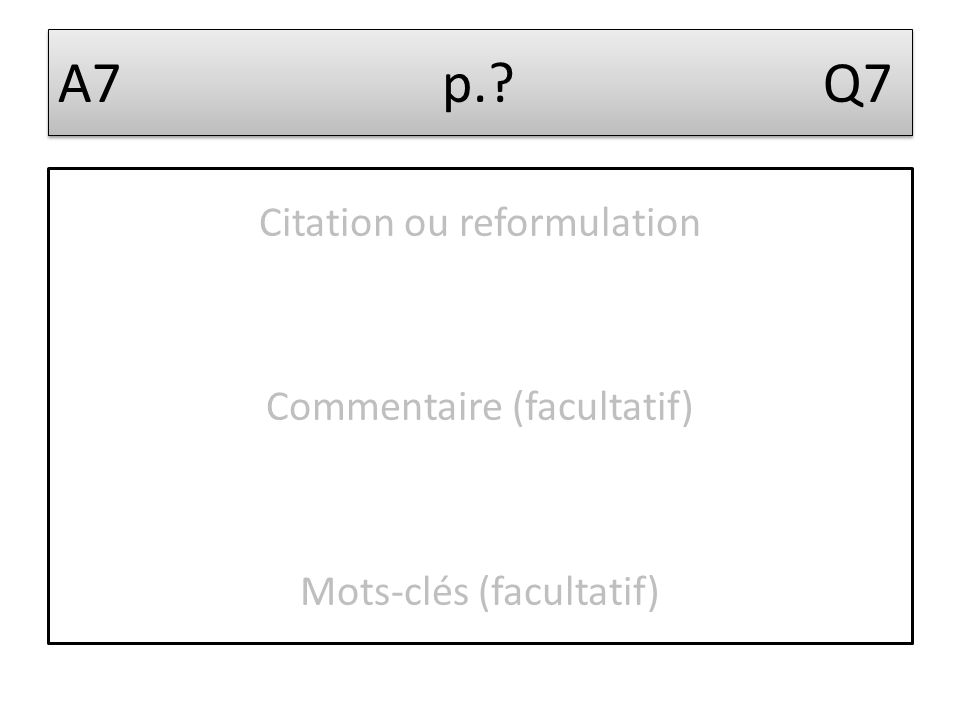 A8 p.? Q7 Citation ou reformulation Commentaire (facultatif) Mots-clés (facultatif)