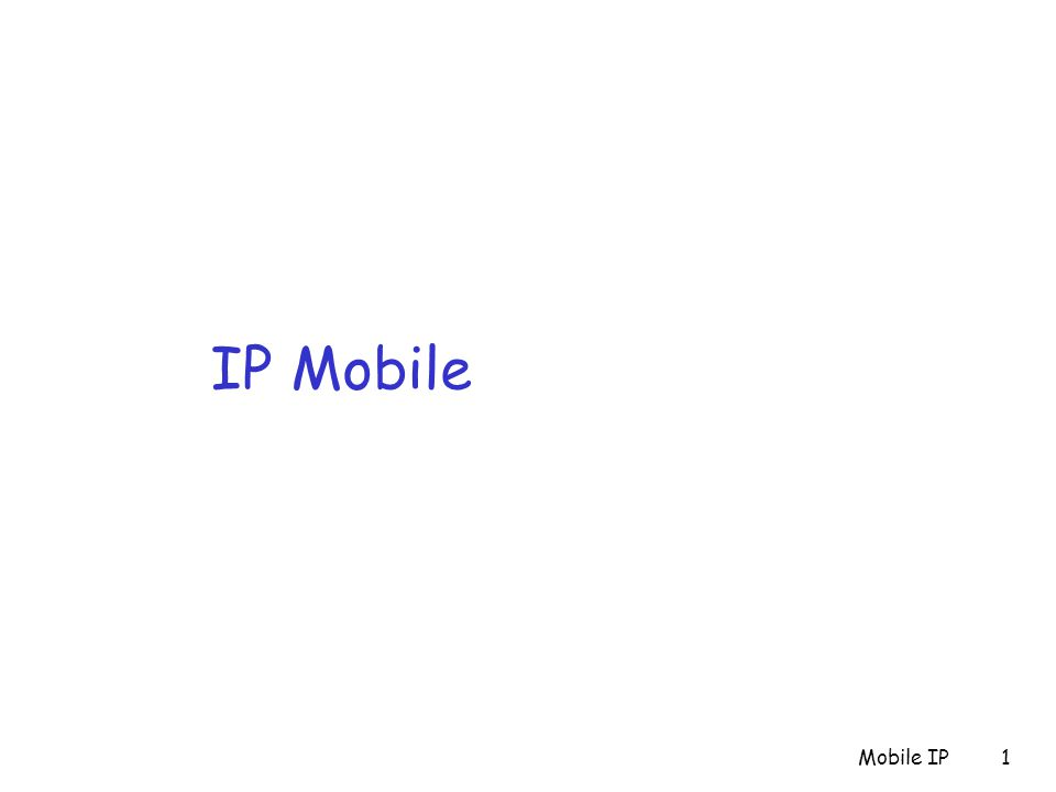 Mobile IP2 Mobile IP : Plan r Pourquoi une couche IP Mobile .