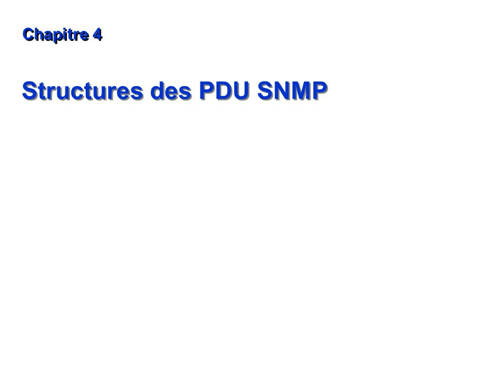 Structures des PDU SNMP Chapitre 4