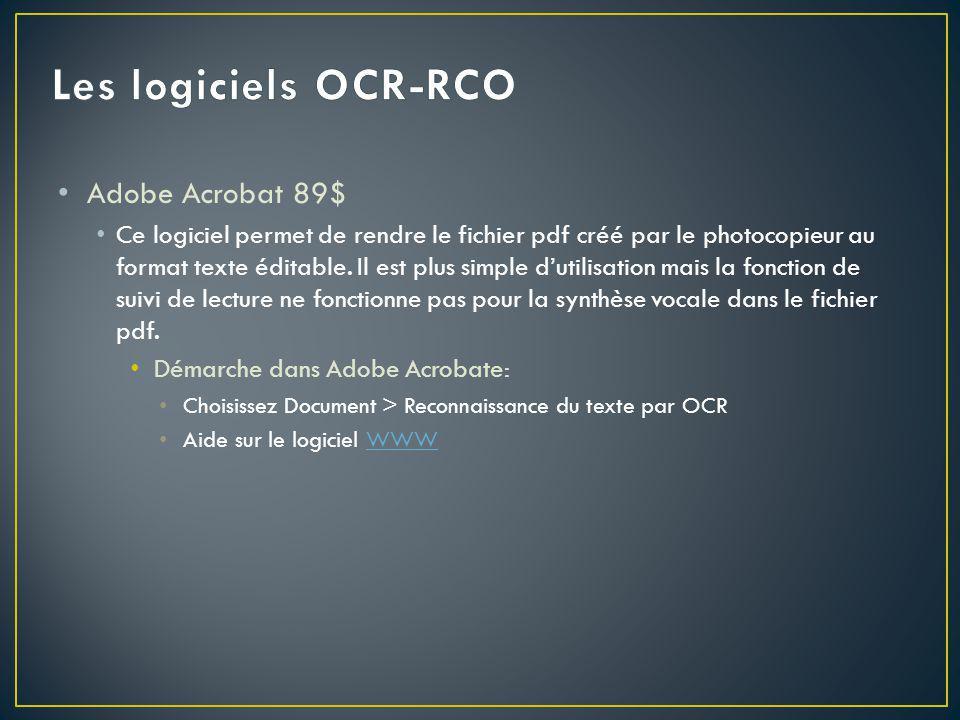 Adobe Acrobat 89$ Ce logiciel permet de rendre le fichier pdf créé par le photocopieur au format texte éditable.
