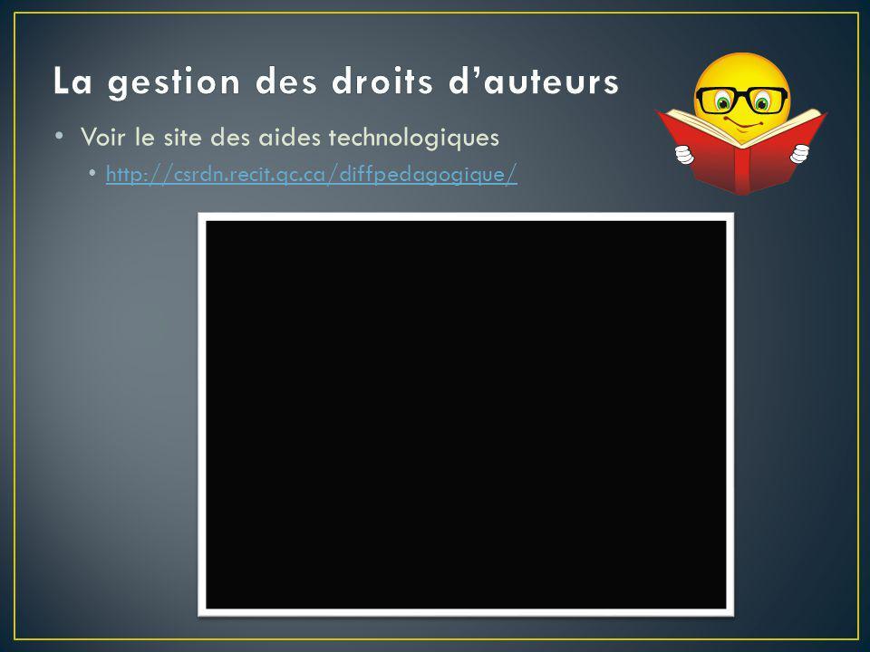 Voir le site des aides technologiques http://csrdn.recit.qc.ca/diffpedagogique/