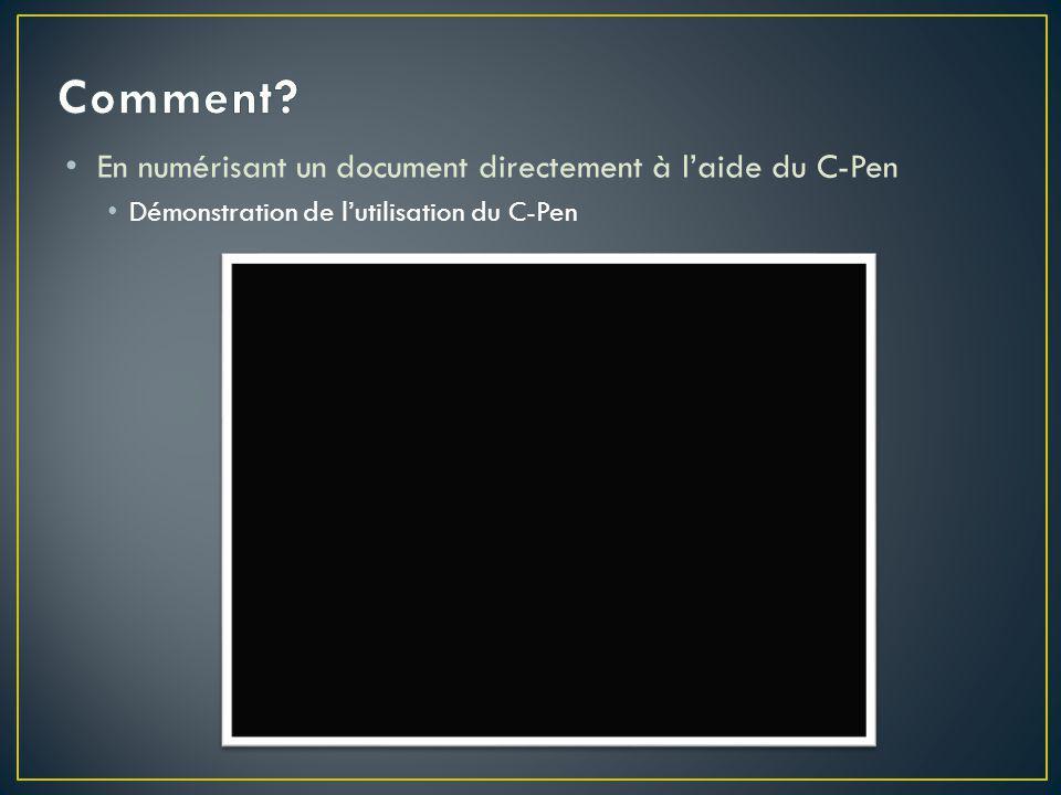 En numérisant un document directement à l'aide du C-Pen Démonstration de l'utilisation du C-Pen