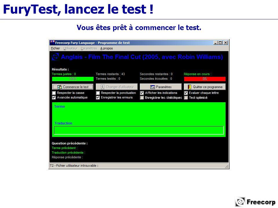 FuryTest, lancez le test ! Vous êtes prêt à commencer le test.