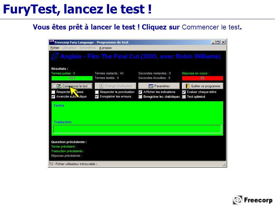 FuryTest, lancez le test ! Vous êtes prêt à lancer le test ! Cliquez sur Commencer le test.