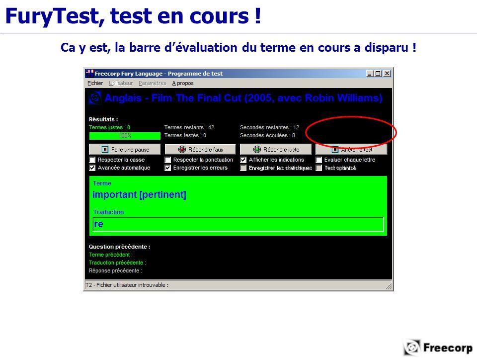 FuryTest, test en cours ! Ca y est, la barre d'évaluation du terme en cours a disparu !