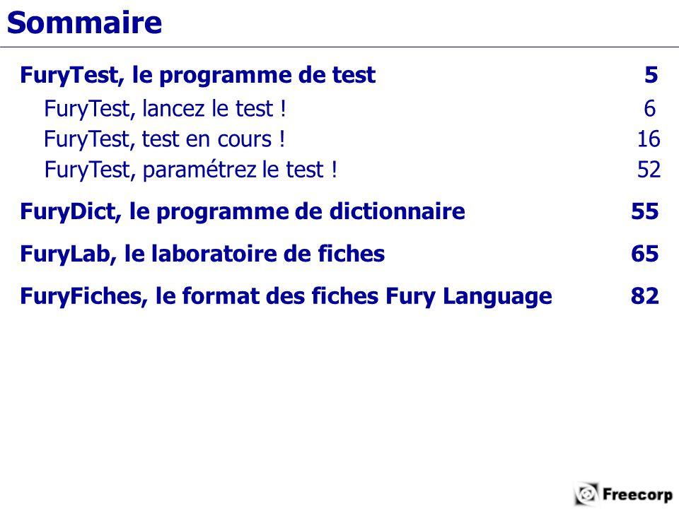 Sommaire FuryDict, le programme de dictionnaire55 FuryTest, lancez le test .