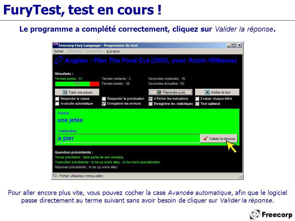 FuryTest, test en cours . Le programme a complété correctement, cliquez sur Valider la réponse.
