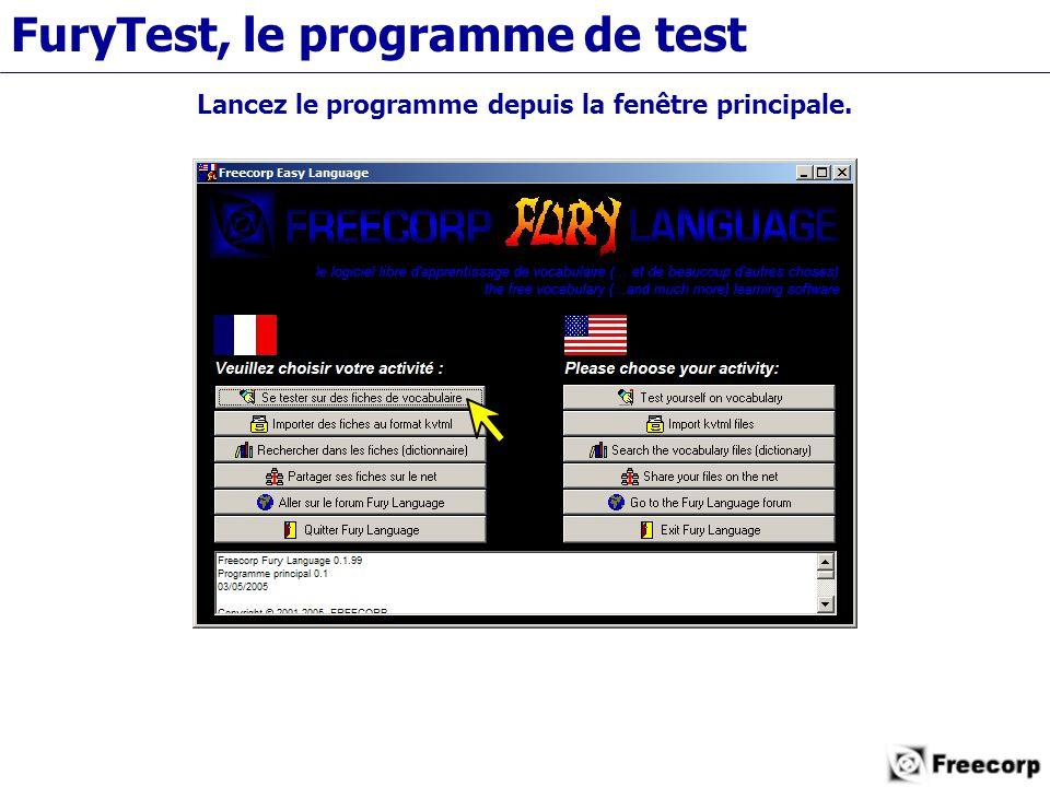 FuryTest, le programme de test Lancez le programme depuis la fenêtre principale.