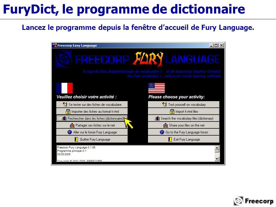 FuryDict, le programme de dictionnaire Lancez le programme depuis la fenêtre d'accueil de Fury Language.