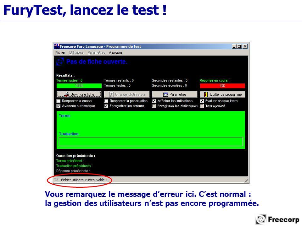 FuryTest, lancez le test . Vous remarquez le message d'erreur ici.