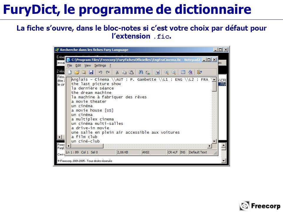 FuryDict, le programme de dictionnaire La fiche s'ouvre, dans le bloc-notes si c'est votre choix par défaut pour l'extension.fic.