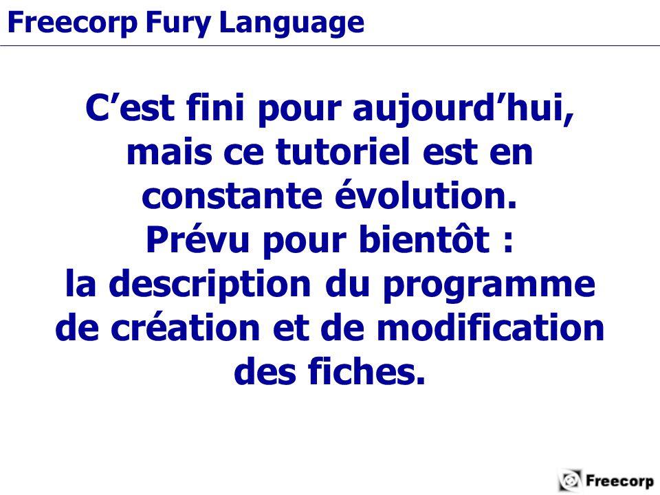 Freecorp Fury Language C'est fini pour aujourd'hui, mais ce tutoriel est en constante évolution.