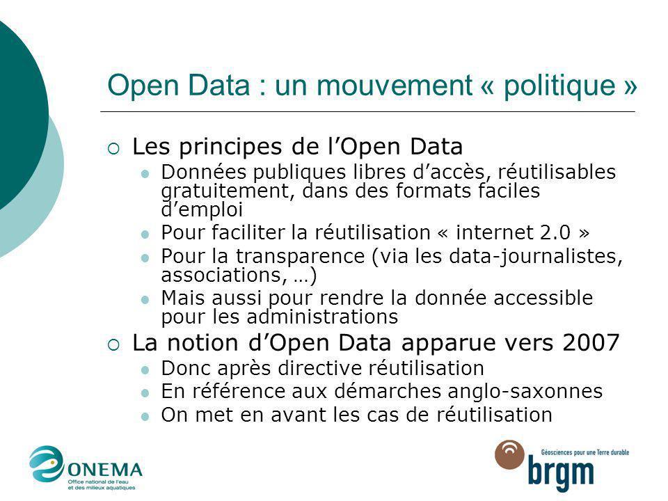 Open Data : un mouvement « politique »  Les principes de l'Open Data Données publiques libres d'accès, réutilisables gratuitement, dans des formats f