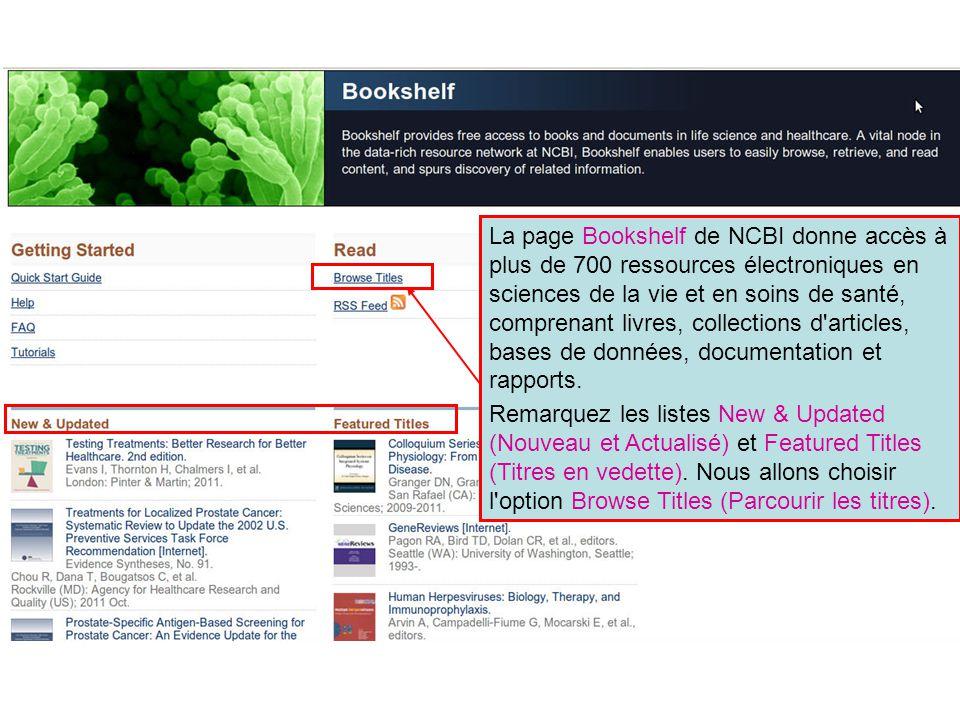 La page Bookshelf de NCBI donne accès à plus de 700 ressources électroniques en sciences de la vie et en soins de santé, comprenant livres, collection