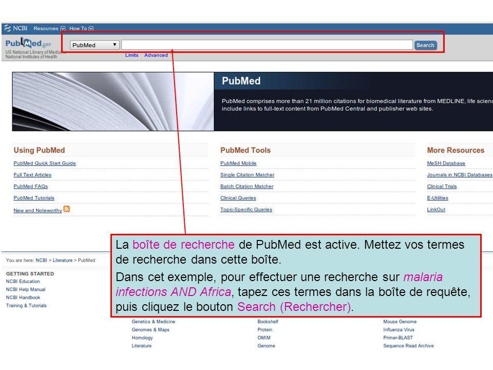 La boîte de recherche de PubMed est active. Mettez vos termes de recherche dans cette boîte. Dans cet exemple, pour effectuer une recherche sur malari