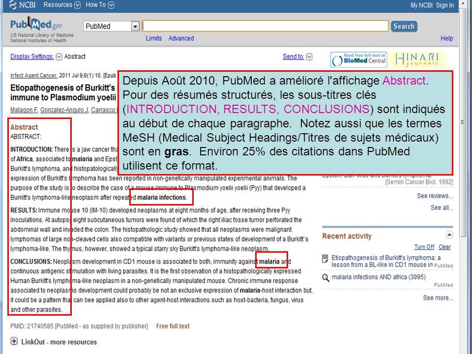 Depuis Août 2010, PubMed a amélioré l'affichage Abstract. Pour des résumés structurés, les sous-titres clés (INTRODUCTION, RESULTS, CONCLUSIONS) sont