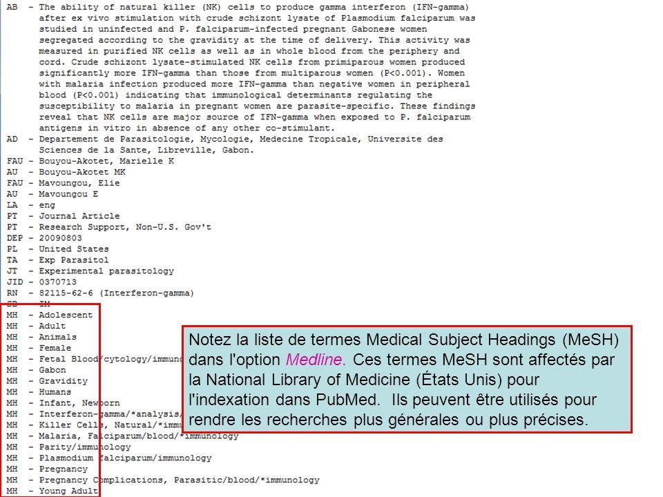 Notez la liste de termes Medical Subject Headings (MeSH) dans l'option Medline. Ces termes MeSH sont affectés par la National Library of Medicine (Éta