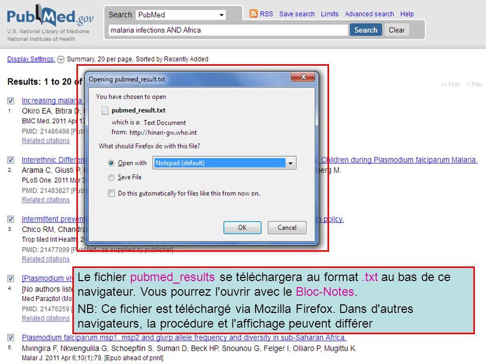 Le fichier pubmed_results se téléchargera au format.txt au bas de ce navigateur. Vous pourrez l'ouvrir avec le Bloc-Notes. NB: Ce fichier est téléchar